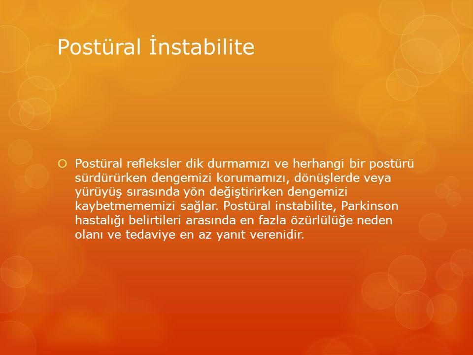 Postüral İnstabilite  Postüral refleksler dik durmamızı ve herhangi bir postürü sürdürürken dengemizi korumamızı, dönüşlerde veya yürüyüş sırasında y