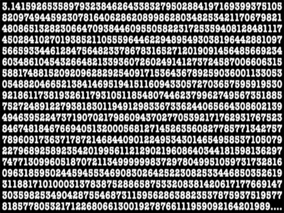 3, 14159 26535 89793 23846 26433 83279 50288 41971 69399 37510 58209 74944 5923 Burdan çıkartılacak en önemli sonuç ise Pi sayısı sonsuz olduğundan hi