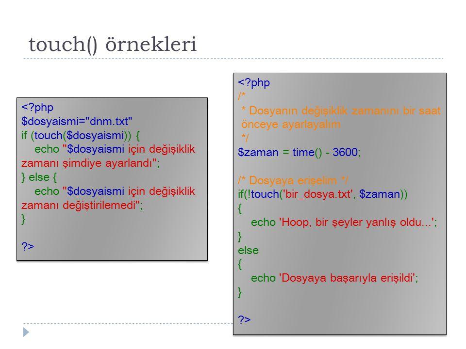 touch() örnekleri <?php $dosyaismi=