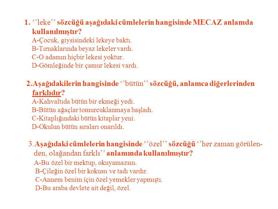 1.''leke'' sözcüğü aşağıdaki cümlelerin hangisinde MECAZ anlamda kullanılmıştır.