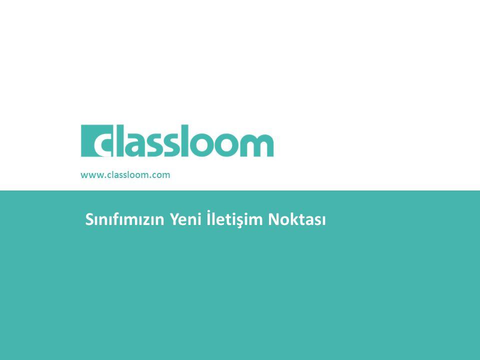 www.classloom.com Sınıfımızın Yeni İletişim Noktası