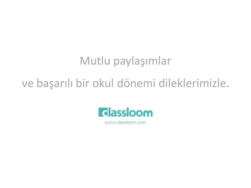 Mutlu paylaşımlar ve başarılı bir okul dönemi dileklerimizle. www.classloom.com
