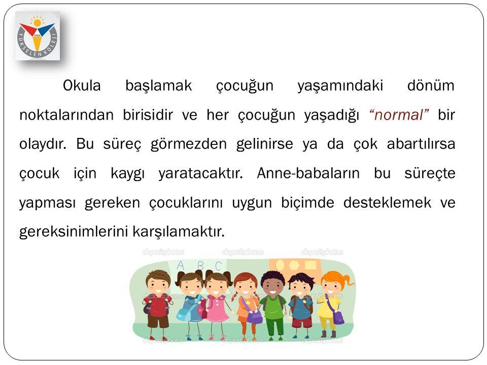 """Okula başlamak çocuğun yaşamındaki dönüm noktalarından birisidir ve her çocuğun yaşadığı """"normal"""" bir olaydır. Bu süreç görmezden gelinirse ya da çok"""