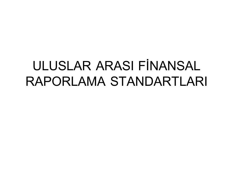 ULUSLAR ARASI FİNANSAL RAPORLAMA STANDARTLARI