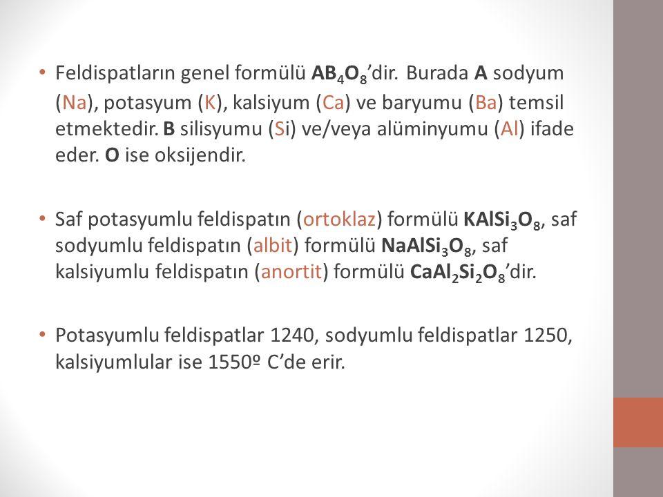 Feldispatların genel formülü AB 4 O 8 'dir.