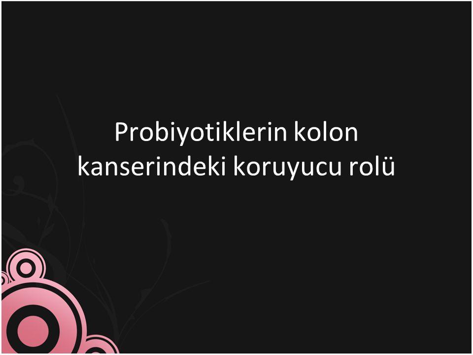 Probiyotiklerin kolon kanserindeki koruyucu rolü