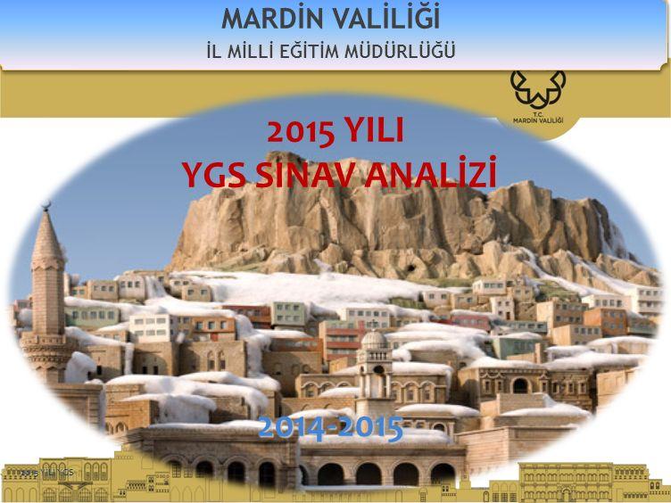 12 MARDİN İL MİLLİ EĞİTİM MÜDÜRLÜĞÜ 2015 YILI YGS TÜRKİYE, İL NET ORTALAMASI ANALİZİ 2015 YILI YGS