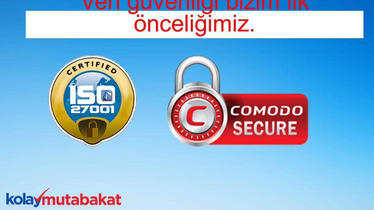 Veri güvenliği bizim ilk önceliğimiz.