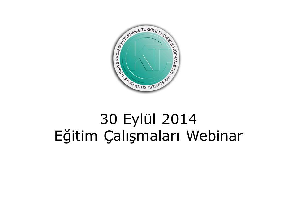30 Eylül 2014 Eğitim Çalışmaları Webinar