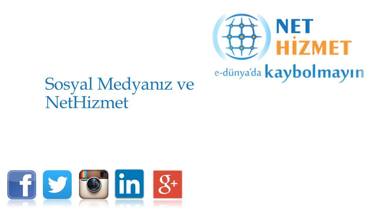 Sosyal Medyanız ve NetHizmet