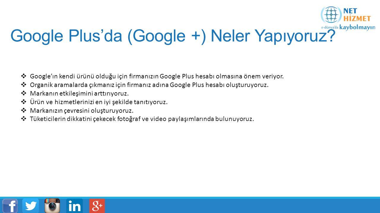Google Plus'da (Google +) Neler Yapıyoruz.
