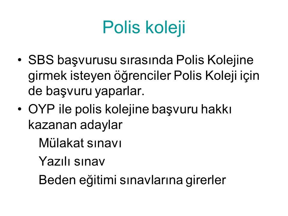 Polis koleji SBS başvurusu sırasında Polis Kolejine girmek isteyen öğrenciler Polis Koleji için de başvuru yaparlar. OYP ile polis kolejine başvuru ha