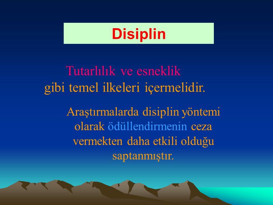 Tutarlılık ve esneklik gibi temel ilkeleri içermelidir. Disiplin Araştırmalarda disiplin yöntemi olarak ödüllendirmenin ceza vermekten daha etkili old