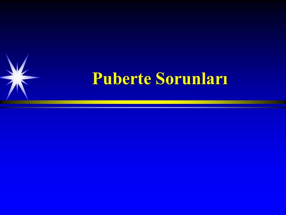 Gecikmiş Puberte   Tanım: Her iki cinste 14 yaşını doldurduğu halde herhangi bir puberte bulgusunun olmamasıdır.