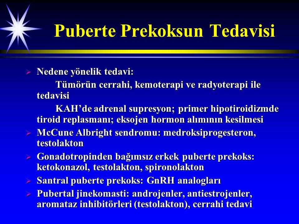 Puberte Prekoksun Tedavisi  Nedene yönelik tedavi: Tümörün cerrahi, kemoterapi ve radyoterapi ile tedavisi KAH'de adrenal supresyon; primer hipotiroi