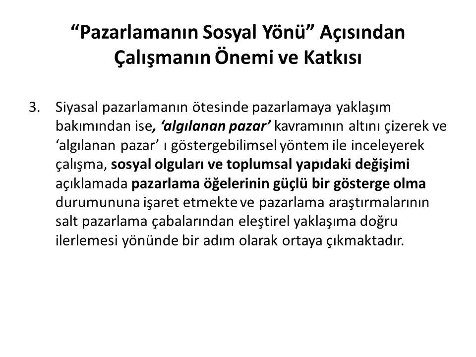 Çalışmanın Kapsamı Bu çerçevede çalışmada, Türkiye'de 30 Mart 2014 yerel seçimleri kapsamında Ankara'daki seçim afişleri göstergebilimsel açıdan değerlendirilerek 'algılanan toplum' ve 'afişlerin uyumu' araştırılmıştır.