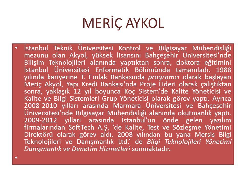 MERİÇ AYKOL İstanbul Teknik Üniversitesi Kontrol ve Bilgisayar Mühendisliği mezunu olan Akyol, yüksek lisansını Bahçeşehir Üniversitesi'nde Bilişim Teknolojileri alanında yaptıktan sonra, doktora eğitimini İstanbul Üniversitesi Enformatik Bölümünde tamamladı.