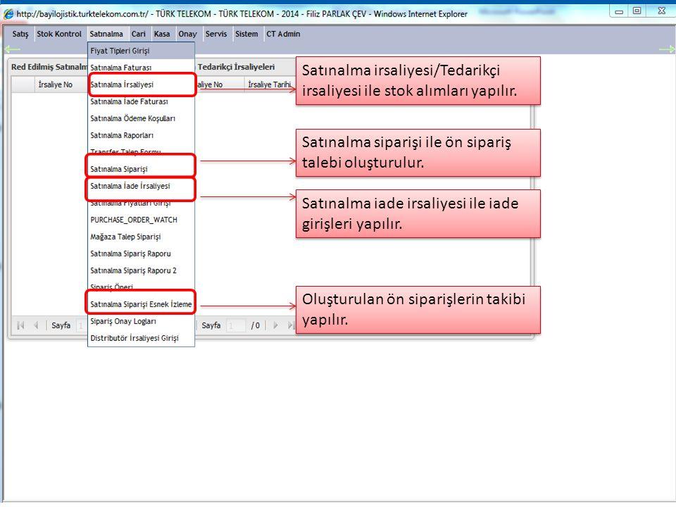 , TÜRK TELEKOM GROUP 7 Satınalma irsaliyesi/Tedarikçi irsaliyesi ile stok alımları yapılır.