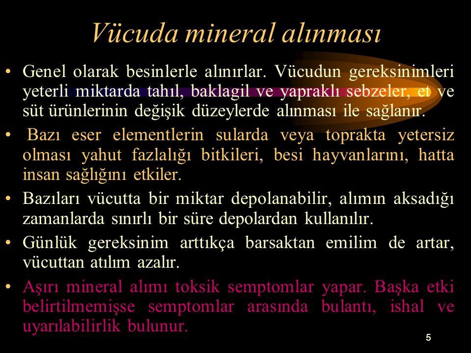 6 Minerallerin emilimi Barsaktan emilim tam değildir, tam olması ender görülür.