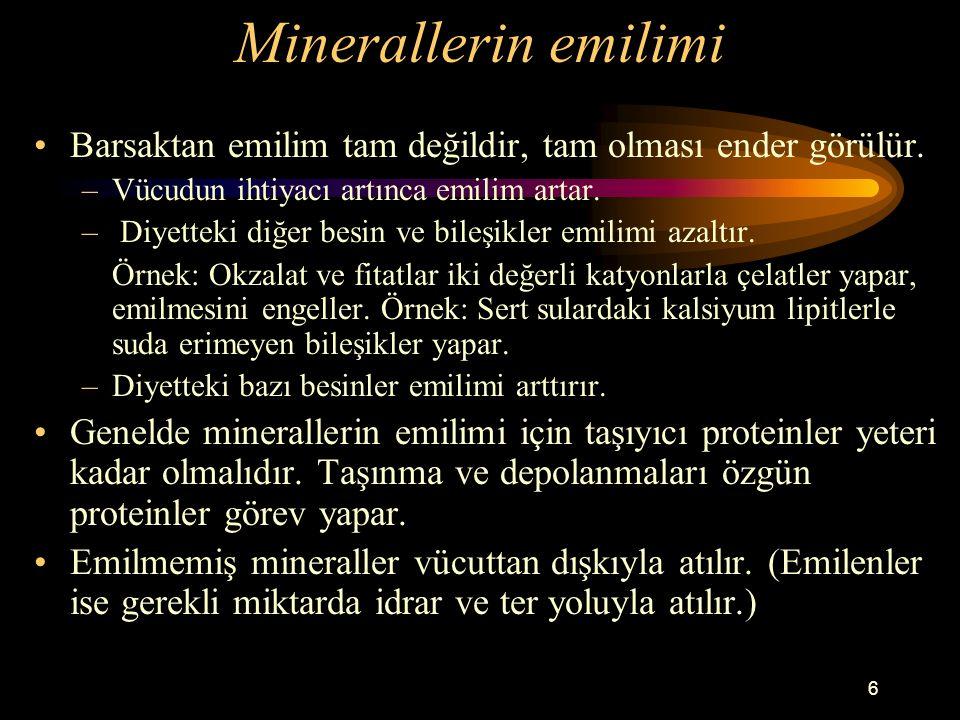 6 Minerallerin emilimi Barsaktan emilim tam değildir, tam olması ender görülür. –Vücudun ihtiyacı artınca emilim artar. – Diyetteki diğer besin ve bil