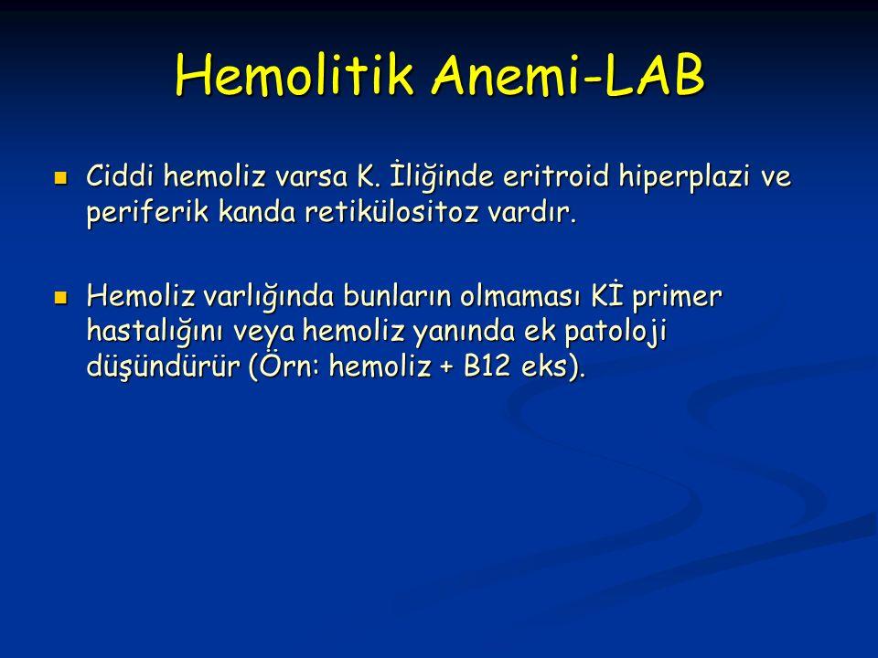 Hemolitik Anemi-LAB Ciddi hemoliz varsa K.