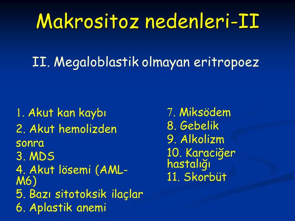 Makrositoz nedenleri-II II. Megaloblastik olmayan eritropoez 1.