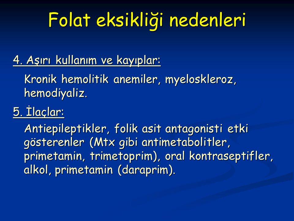 4. Aşırı kullanım ve kayıplar: Kronik hemolitik anemiler, myeloskleroz, hemodiyaliz.