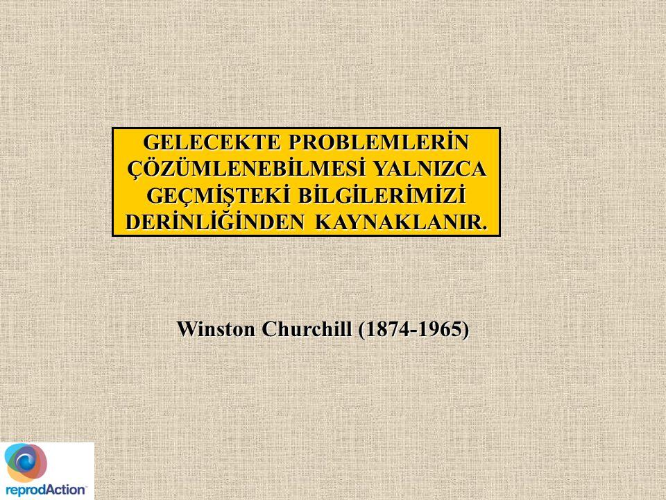 Winston Churchill (1874-1965) GELECEKTE PROBLEMLERİN ÇÖZÜMLENEBİLMESİ YALNIZCA GEÇMİŞTEKİ BİLGİLERİMİZİ DERİNLİĞİNDEN KAYNAKLANIR.