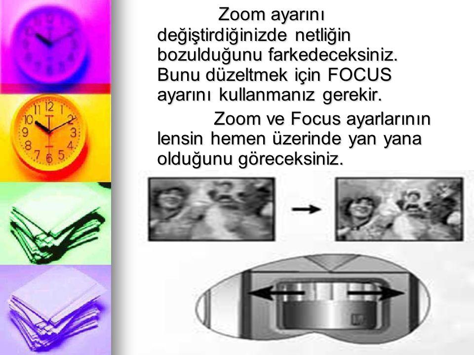 Zoom ayarını değiştirdiğinizde netliğin bozulduğunu farkedeceksiniz. Bunu düzeltmek için FOCUS ayarını kullanmanız gerekir. Zoom ayarını değiştirdiğin