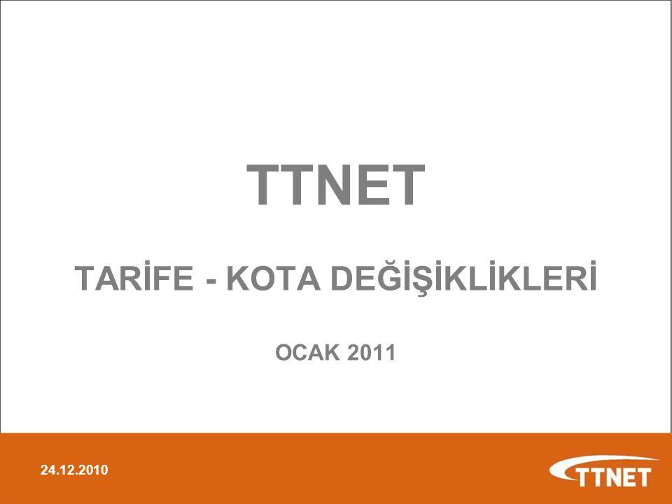 TTNET TARİFE - KOTA DEĞİŞİKLİKLERİ OCAK 2011 24.12.2010