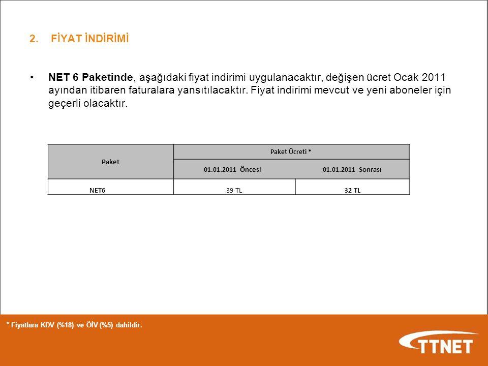 NET 6 Paketinde, aşağıdaki fiyat indirimi uygulanacaktır, değişen ücret Ocak 2011 ayından itibaren faturalara yansıtılacaktır.