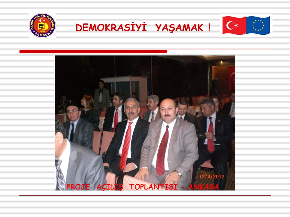 DEMOKRASİYİ YAŞAMAK ! PROJE AÇILIŞ TOPLANTISI - ANKARA
