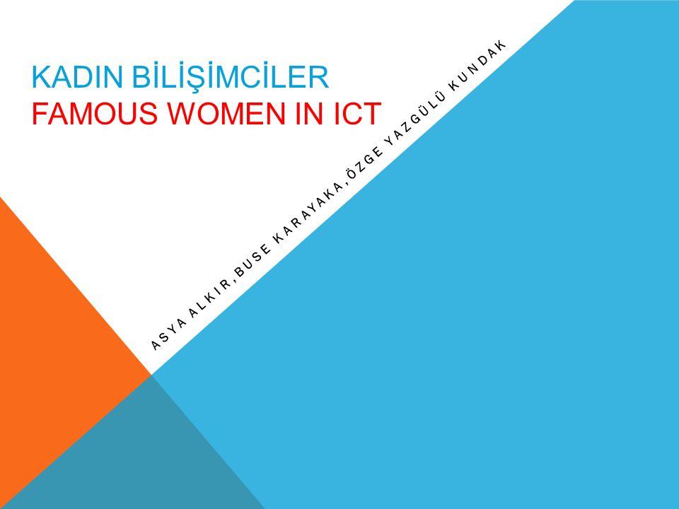 KADIN BİLİŞİMCİLER FAMOUS WOMEN IN ICT ASYA ALKIR,BUSE KARAYAKA,ÖZGE YAZGÜLÜ KUNDAK