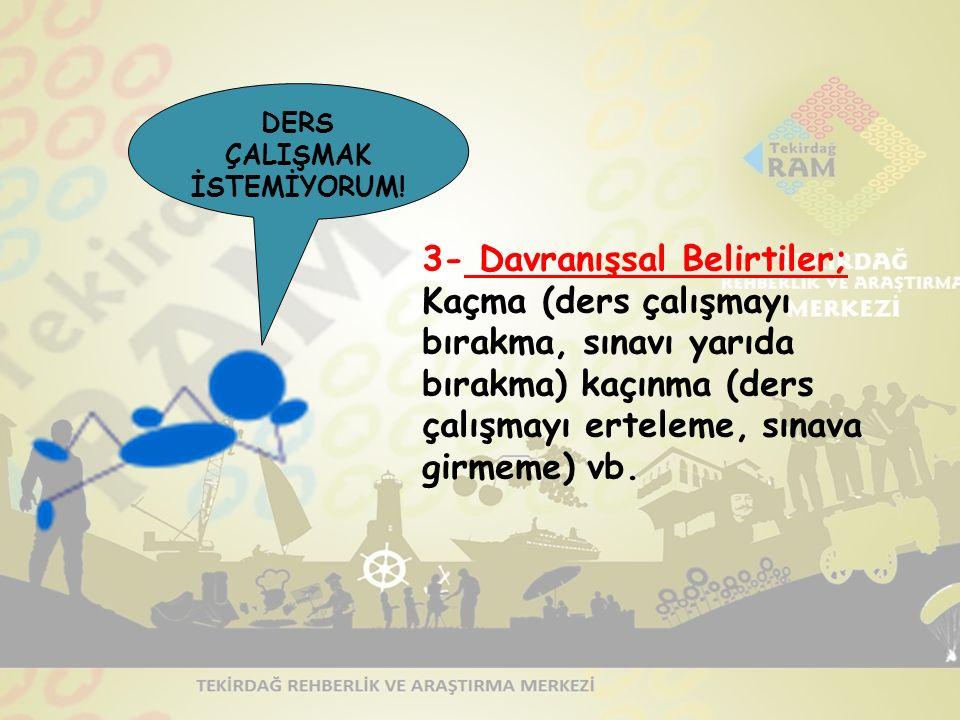 2- Duygusal Belirtiler; Gerginlik, sinirlilik, karamsarlık, korku hali, panik, kontrolü yitirme hissi, güvensizlik, suçu başka nedenlerde arama, çares