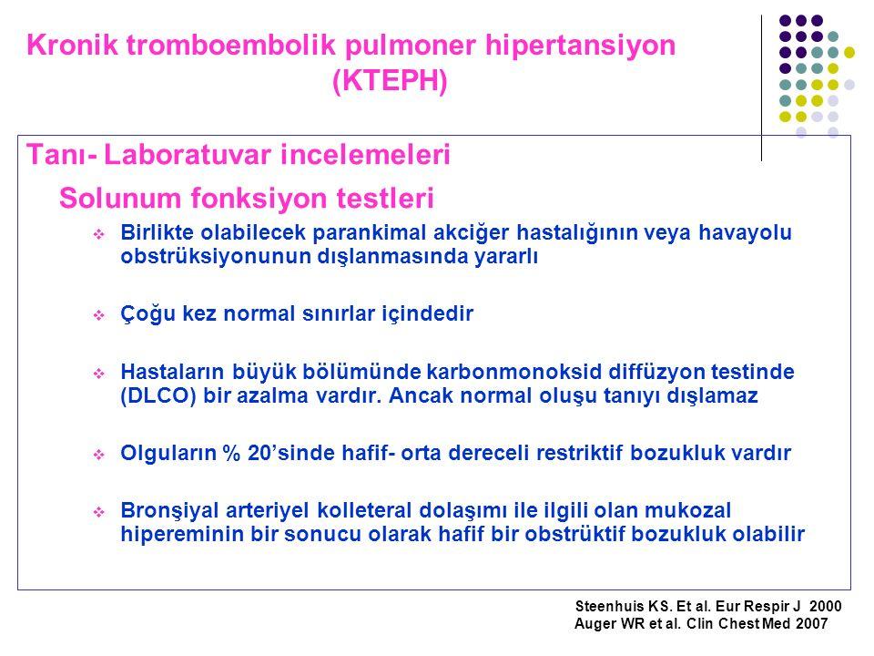 Kronik tromboembolik pulmoner hipertansiyon (KTEPH) Tanı- Laboratuvar incelemeleri Solunum fonksiyon testleri  Birlikte olabilecek parankimal akciğer