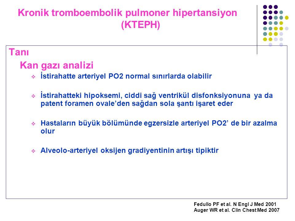 Kronik tromboembolik pulmoner hipertansiyon (KTEPH) Tanı Kan gazı analizi  İstirahatte arteriyel PO2 normal sınırlarda olabilir  İstirahatteki hipok