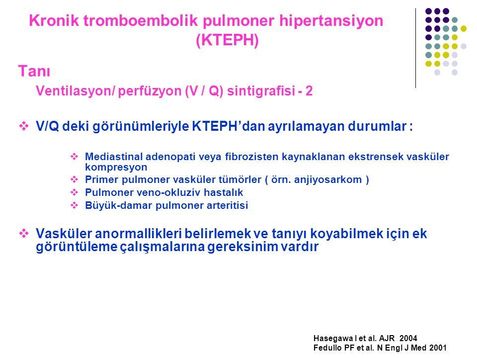 Kronik tromboembolik pulmoner hipertansiyon (KTEPH) Tanı Ventilasyon/ perfüzyon (V / Q) sintigrafisi - 2  V/Q deki görünümleriyle KTEPH'dan ayrılamay