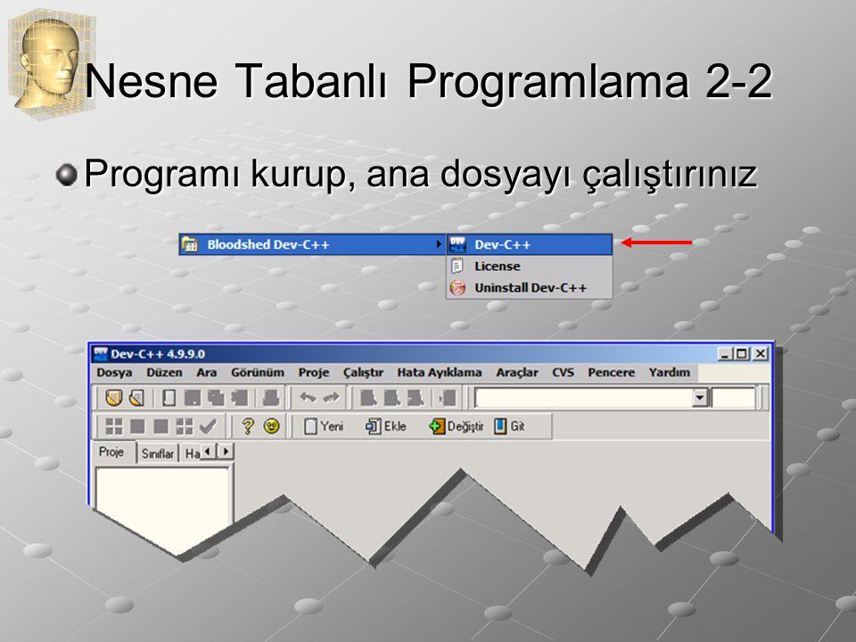 Nesne Tabanlı Programlama 2-2 Programı kurup, ana dosyayı çalıştırınız