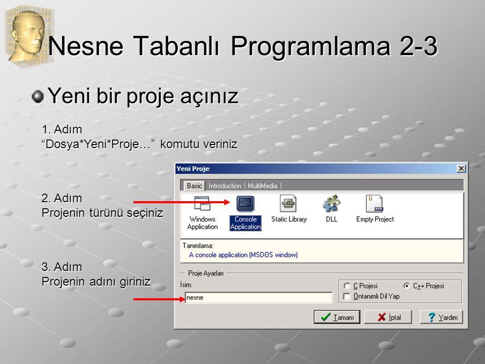 Nesne Tabanlı Programlama 2-3 Yeni bir proje açınız 3.