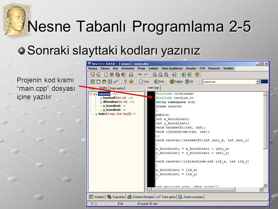 Nesne Tabanlı Programlama 2-6 Kodlar ( ~ simgesi satırın devamı var anlamındadır.