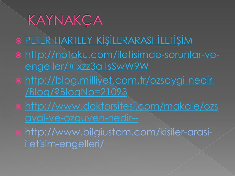  PETER HARTLEY KİŞİLERARASI İLETİŞİM PETER HARTLEY KİŞİLERARASI İLETİŞİM  http://notoku.com/iletisimde-sorunlar-ve- engeller/#ixzz3a1sSwW9W http://n