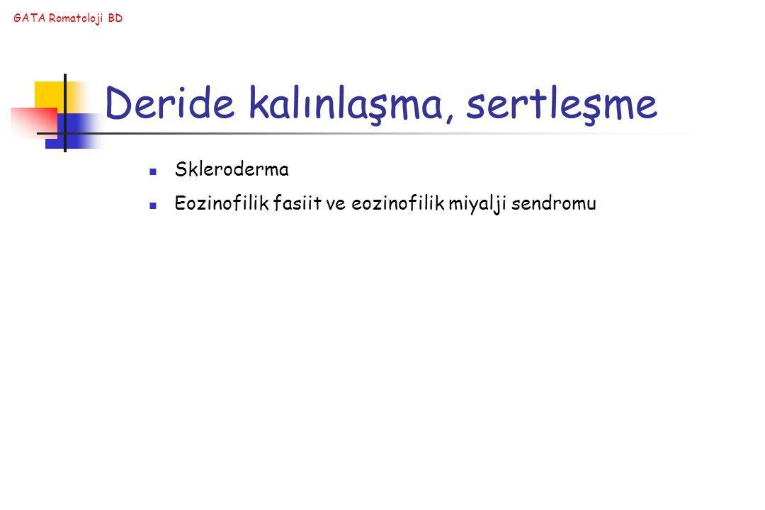 Deride kalınlaşma, sertleşme Skleroderma Eozinofilik fasiit ve eozinofilik miyalji sendromu