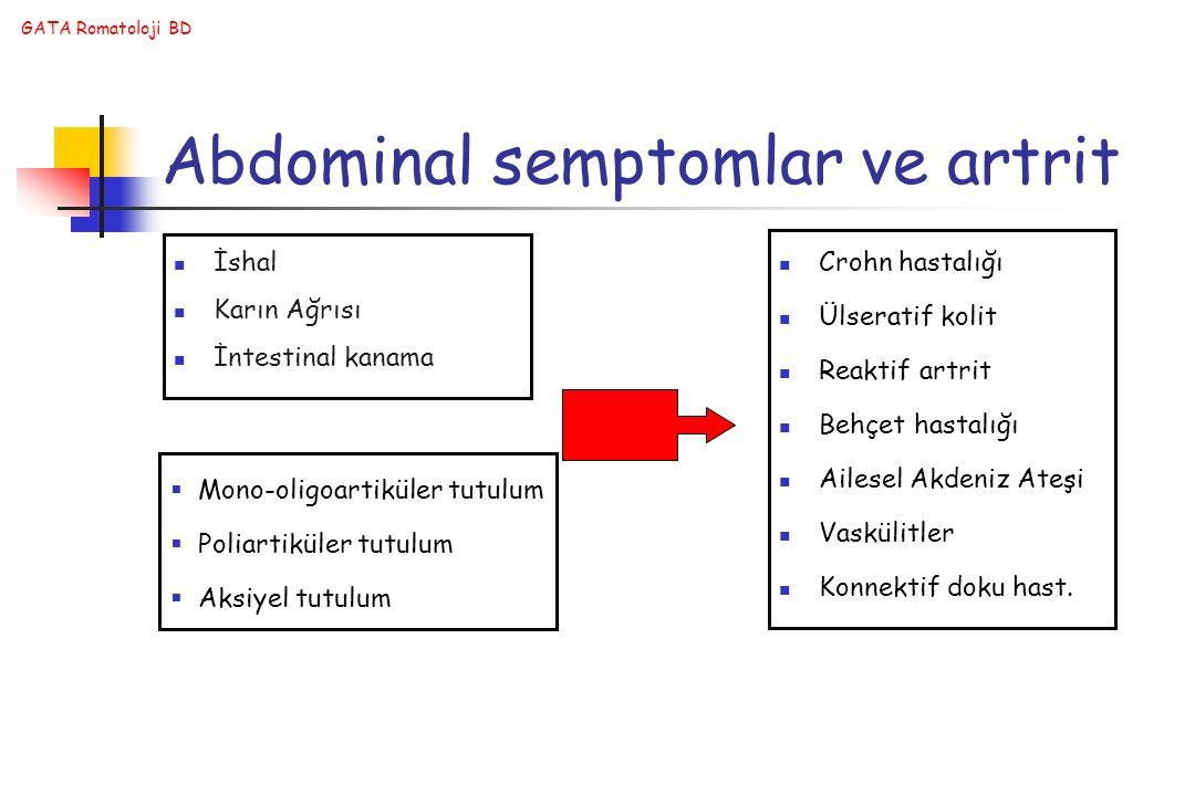 GATA Romatoloji BD Abdominal semptomlar ve artrit İshal Karın Ağrısı İntestinal kanama Crohn hastalığı Ülseratif kolit Reaktif artrit Behçet hastalığı