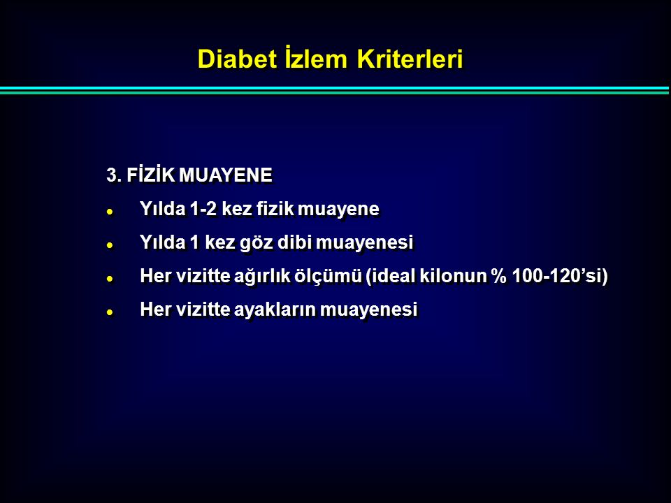 Diabet İzlem Kriterleri 1. VİZİT SIKLIĞI - İnsüline geçildiğinde veya tedavi biçimi değiştiğinde günlük - OAD başlangıcında veya tür değiştiğinde haft