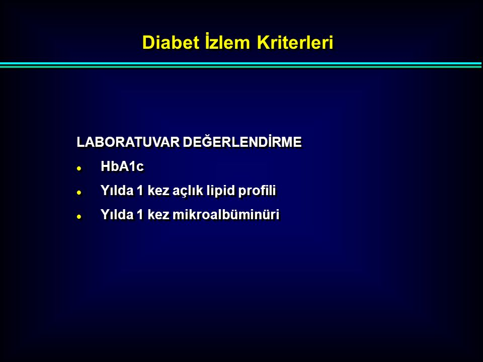Diabet İzlem Kriterleri 3. FİZİK MUAYENE l Yılda 1-2 kez fizik muayene l Yılda 1 kez göz dibi muayenesi l Her vizitte ağırlık ölçümü (ideal kilonun %