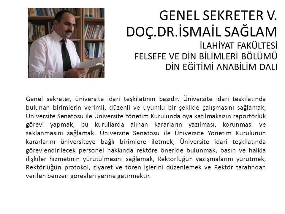 Genel sekreter, üniversite idari teşkilatının başıdır.