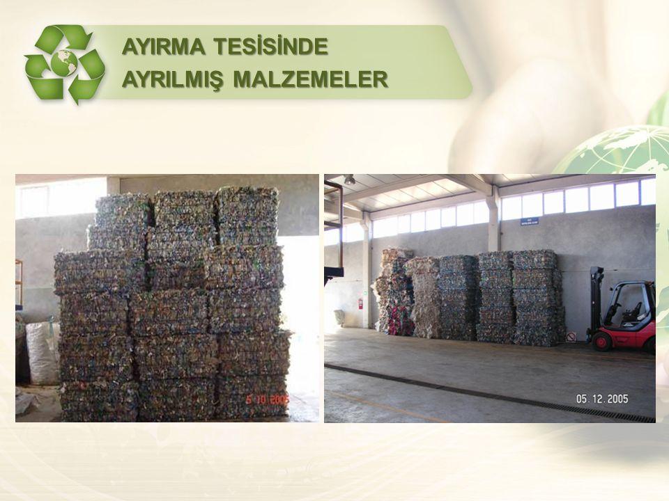 AYIRMA TESİSİNDE AYRILMIŞ MALZEMELER