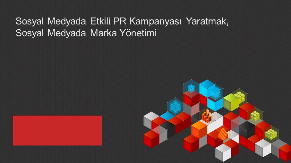 Sosyal Medyada Etkili PR Kampanyası Yaratmak, Sosyal Medyada Marka Yönetimi