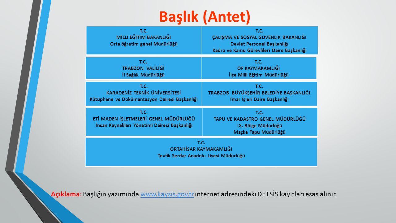 Açıklama: Başlığın yazımında www.kaysis.gov.tr internet adresindeki DETSİS kayıtları esas alınır.www.kaysis.gov.tr T.C.