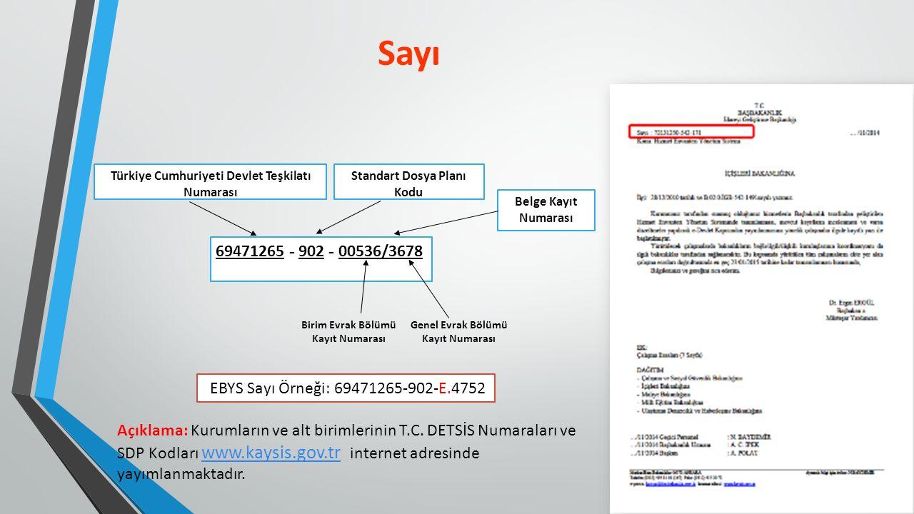 69471265 - 902 - 00536/3678 Türkiye Cumhuriyeti Devlet Teşkilatı Numarası Standart Dosya Planı Kodu Belge Kayıt Numarası Birim Evrak Bölümü Kayıt Numarası Genel Evrak Bölümü Kayıt Numarası Açıklama: Kurumların ve alt birimlerinin T.C.